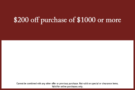 $200 off a purchase of $1000 or more!