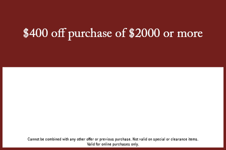 $400 off a purchase of $2000 or more!